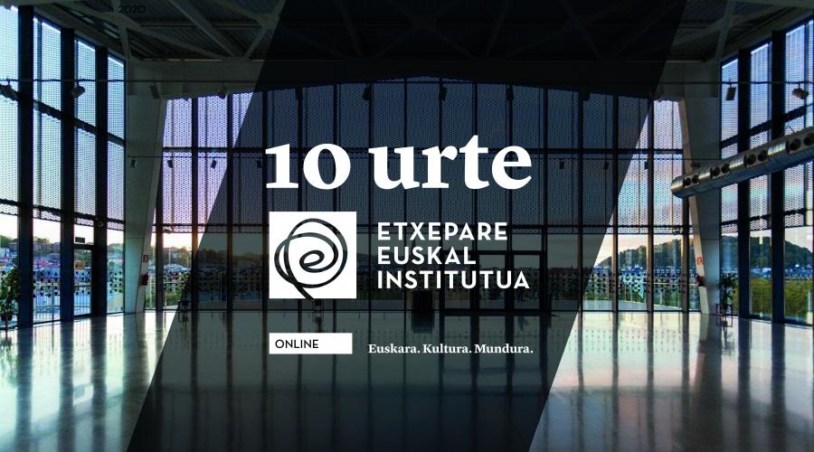 Etxepare Euskal Institutua: 10 años